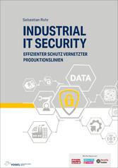 Industrial IT Security - Effizienter Schutz vernetzter Produktionslinien